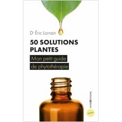 50 Solutions Plantes Mon petit guide de phytothérapie
